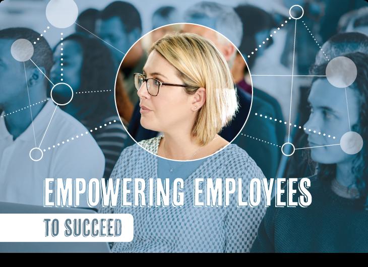 Donner aux employés les moyens de réussir