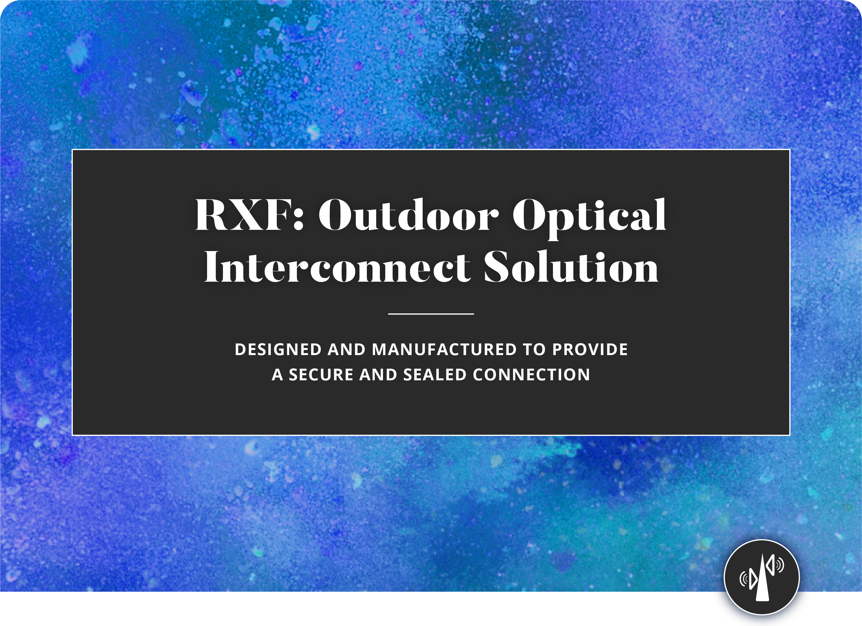 RXF 2 & 4 Channel Optical Assemblies