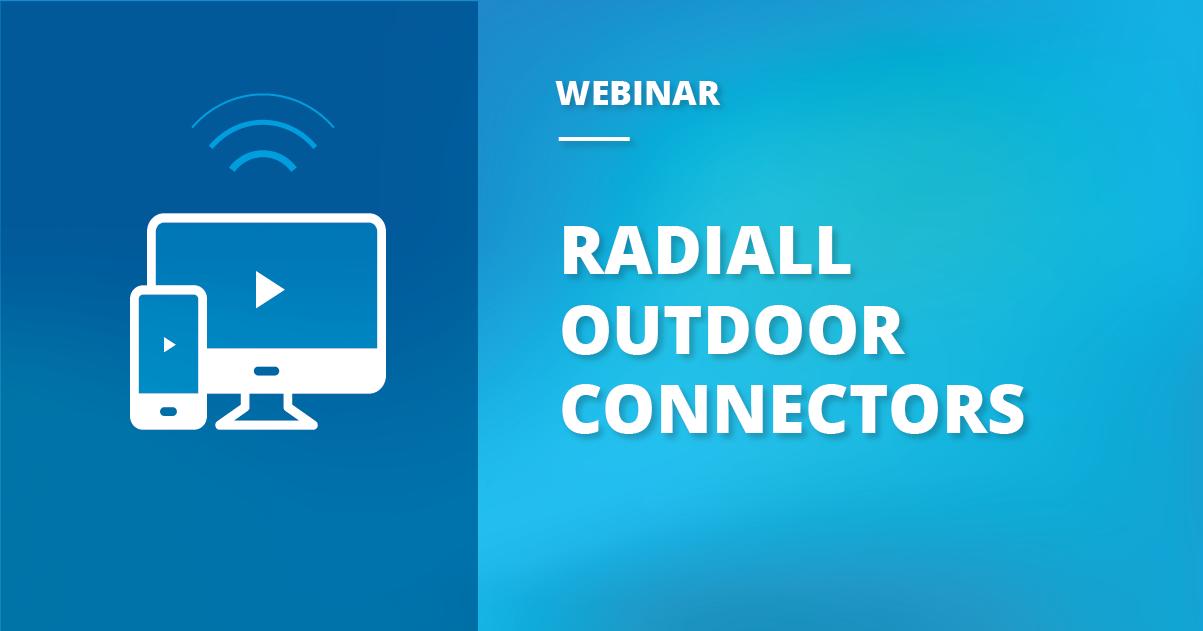 Webinar Recap: Outdoor Connectors