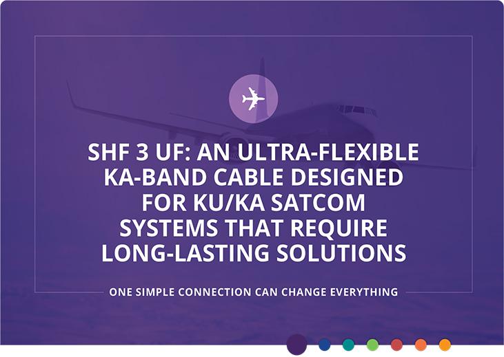 SHF 3 UF: Câble ultra-flexible en bande ka