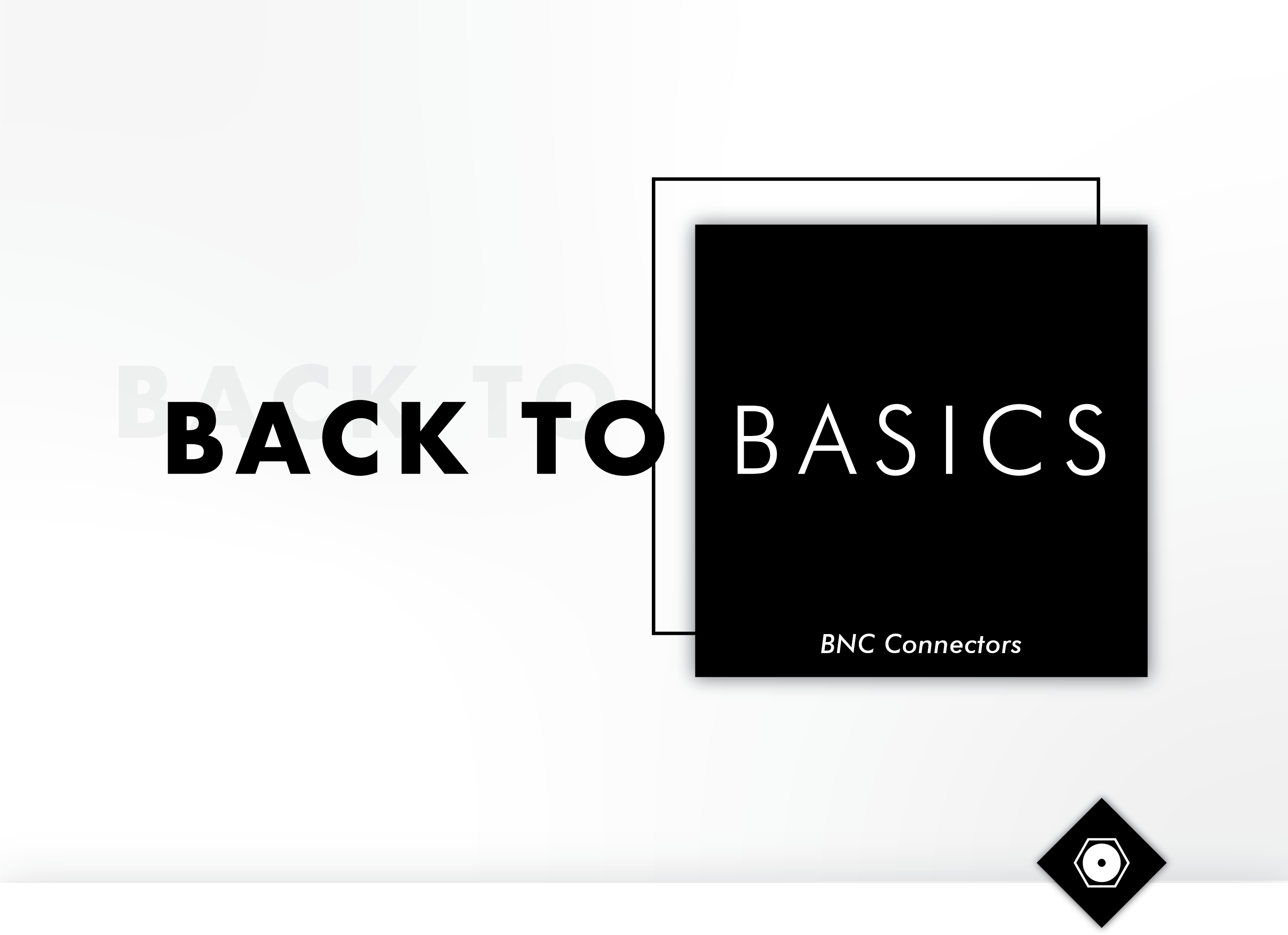 What is a BNC Connector?