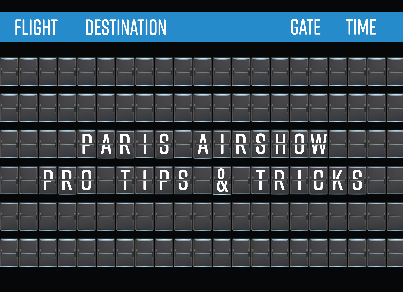 Paris Air Show: Pro Tips & Tricks