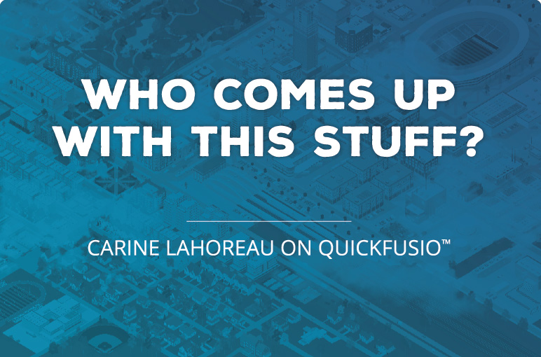 Carine Lahoreau on QuickFusio™