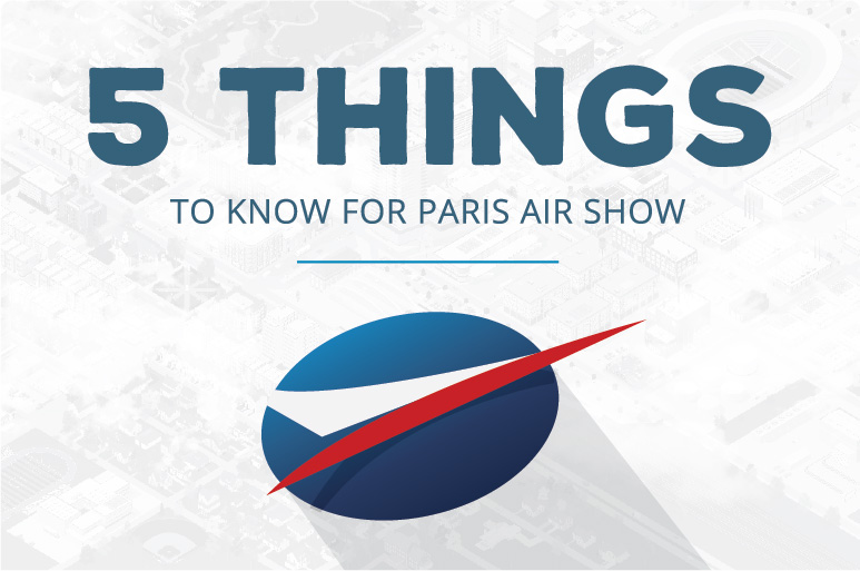 5 Things to Know for Paris Air Show