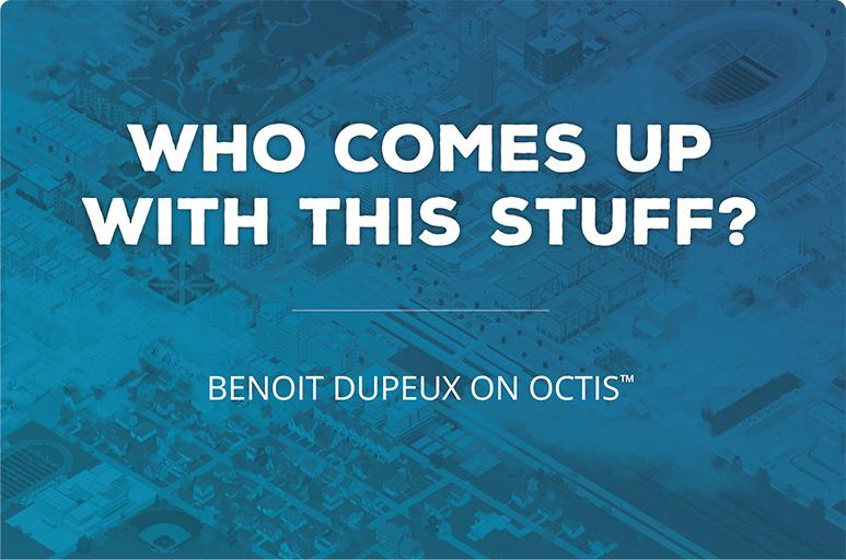 Benoit Dupeux On OCTIS™