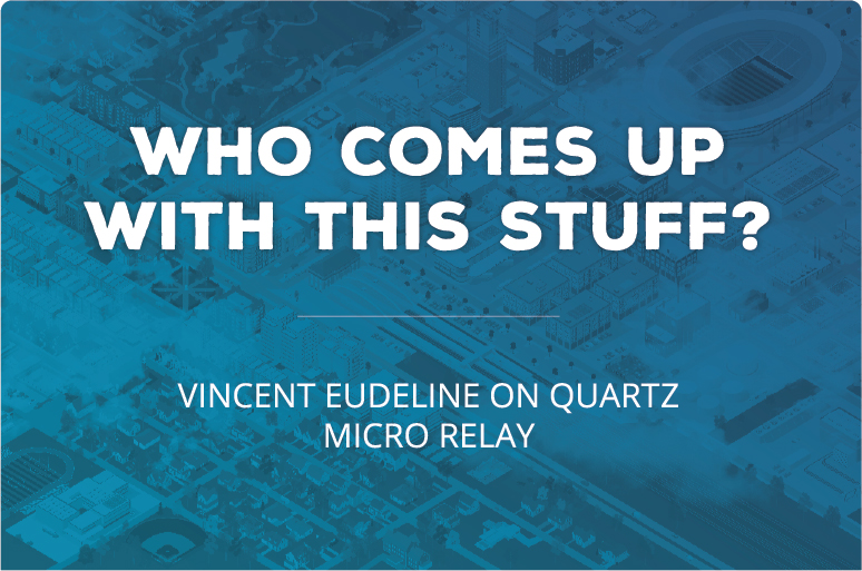 Vincent Eudeline On Quartz Micro Relay