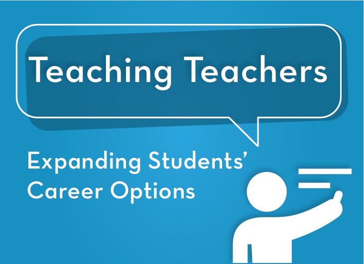 Teaching Teachers: Expanding Students' Career Options