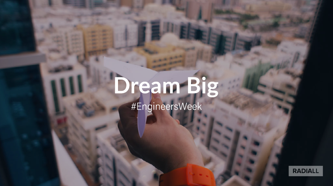 Dream Big - Engineers Week 2018